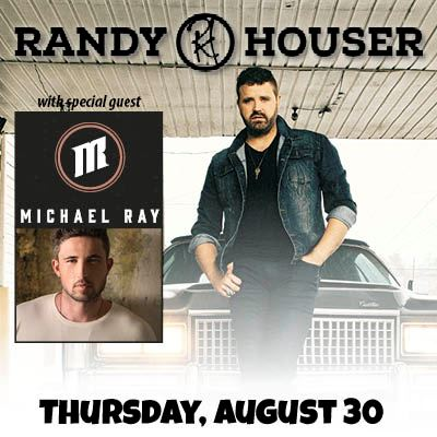 Randy Houser with special guest Michael Ray